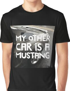 MY OTHER CAR IS A MUSTANG style III Graphic T-Shirt