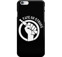 Vape on strong iPhone Case/Skin