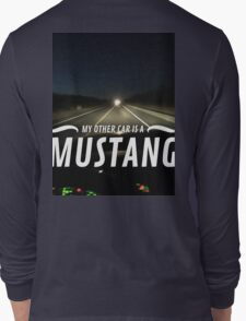 my other car is a MUSTANG style II Long Sleeve T-Shirt