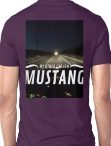 my other car is a MUSTANG style II Unisex T-Shirt