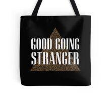 Good Going Stranger Tote Bag