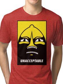 UNACCEPTABLE! Tri-blend T-Shirt