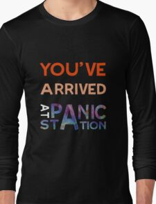 You've Arrived At Panic Station (Dark) Long Sleeve T-Shirt