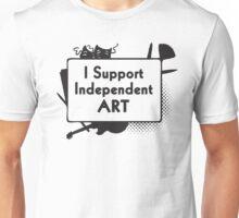 I Support Independent Art Unisex T-Shirt