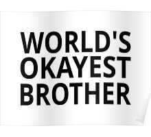 World's Okayest Brother Poster