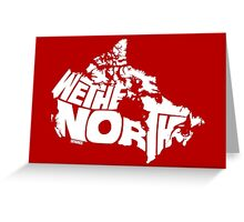 We The North (White) Greeting Card