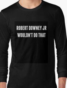 RDJ... Long Sleeve T-Shirt
