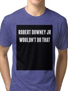 RDJ... Tri-blend T-Shirt