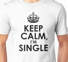 KEEP CALM, I'M SINGLE Unisex T-Shirt
