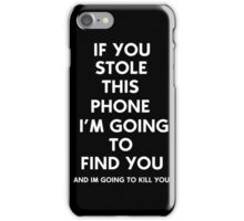 If you stole this phone iPhone Case/Skin