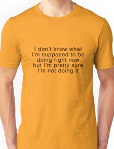 not doing it Unisex T-Shirt