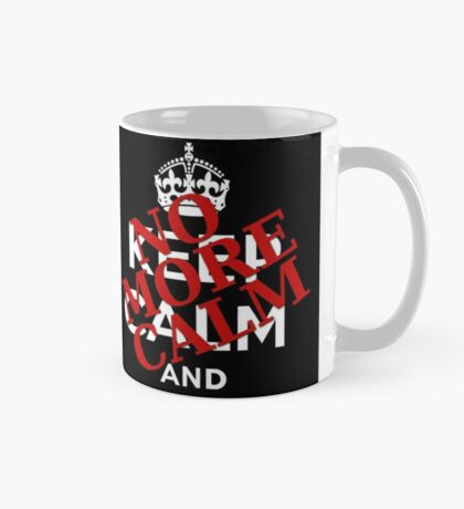 No More Calm (Keep Calm and Carry On) Mug