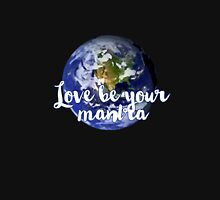 Love Be Your Mantra (World) Unisex T-Shirt