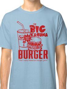 The Big Kahuna Burger Classic T-Shirt