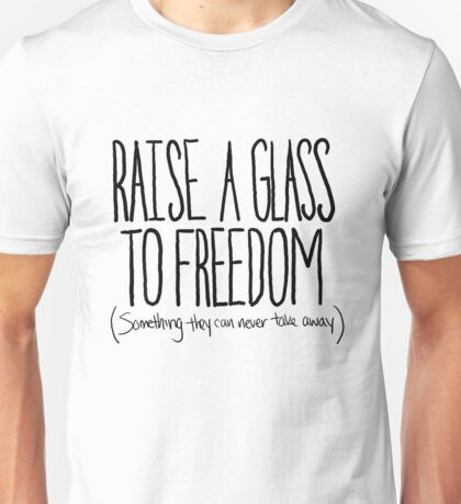 Raise A Glass Unisex T-Shirt