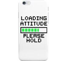 Loading Attitude iPhone Case/Skin