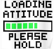 Loading Attitude Poster
