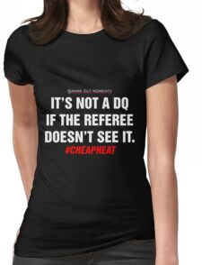 It's Not a DQ If the Referee Doesn't See It - Cheap Heat T-Shirt