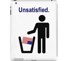 Unsatisfied. iPad Case/Skin