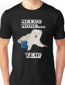 Ferret Needs More Tea! Unisex T-Shirt