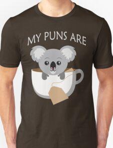 Koala My Puns Are Unisex T-Shirt