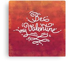 Be My Valentine Card Canvas Print