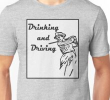 Drinking and Driving Unisex T-Shirt