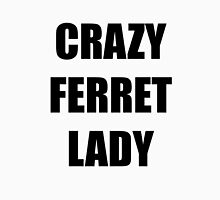 CRAZY FERRET LADY! Womens Fitted T-Shirt