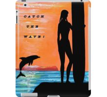 """MESSAGE:  """"Catch the Wave"""" iPad Case/Skin"""