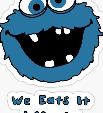 We Eats It Whole Sticker