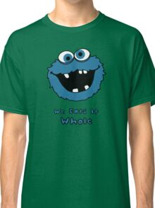We Eats It Whole Classic T-Shirt