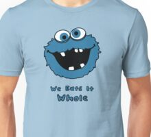 We Eats It Whole Unisex T-Shirt