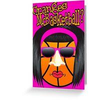 Cranges McBasketball Greeting Card