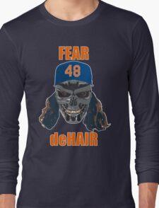 Fear deHair (w/ Orange Lettering) Long Sleeve T-Shirt