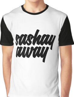 Sashay Away Graphic T-Shirt