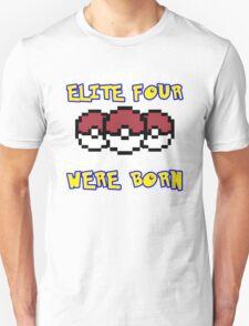 I beat the Elite Four Unisex T-Shirt