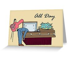 All Day Schmidt Greeting Card