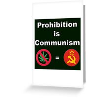 Prohibition is Communism Greeting Card