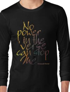 No Power in the 'Verse can stop Me, Browncoats Forever Long Sleeve T-Shirt