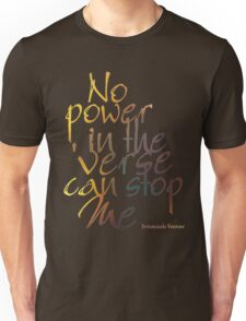 No Power in the 'Verse can stop Me, Browncoats Forever Unisex T-Shirt
