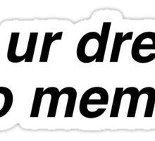 meme dream Sticker