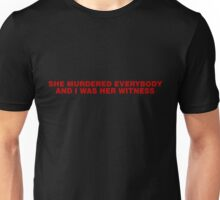 Beyonce - Lemonade - 'She murdered everybody and I was her witness' Unisex T-Shirt