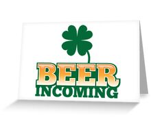 BEER INCOMING with shamrocks in green Greeting Card