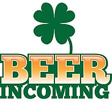 BEER INCOMING with shamrocks in green Photographic Print