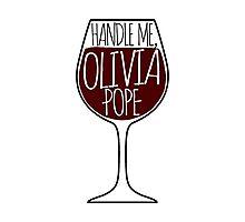 Handle Me, Olivia Pope! Photographic Print