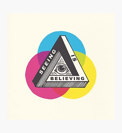 Seeing is Believing Photographic Print