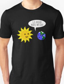 Go ahead make my day! T-Shirt