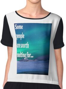 Some people are worth melting for Chiffon Top