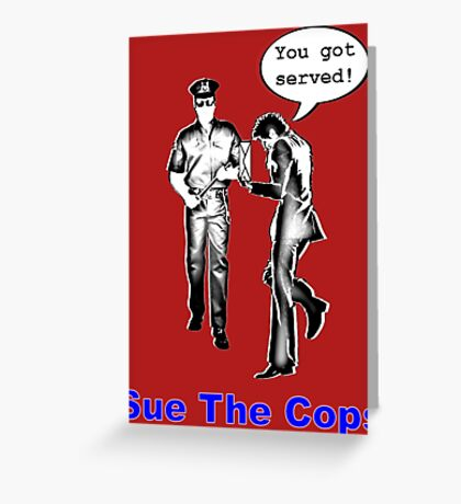 Sue the Cops Greeting Card