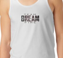 Team Dream on Fire Apparel 2 Tank Top